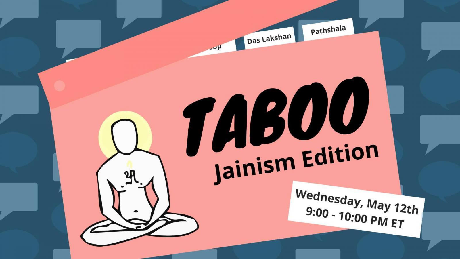 Taboo, Jainism Edition!